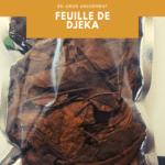 Bienfaits et utilisation des feuilles de Djeka